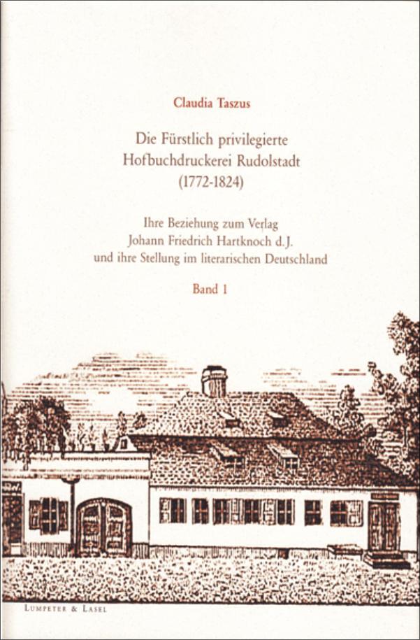 Die Fürstlich privilegierte Hofbuchdruckerei Rudolstadt (1772-1824).